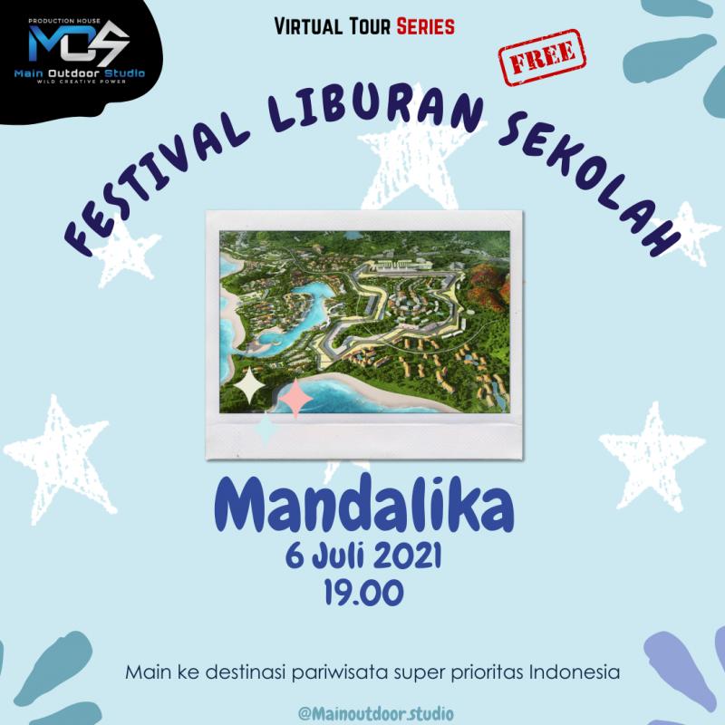 Virtual Tour Festival Liburan Sekolah - Mandalika