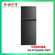 TOSHIBA 530L 2-Door Inverter Refrigerator GR-RT624WE-PMY - T-Pot @ Kota Kemuning