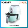 KHIND 2.6L Air Fryer ARF26 - T-Pot @ Kota Kemuning
