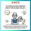 Installation Service (Klang Valley) for TV only - T-Pot @ Kota Kemuning