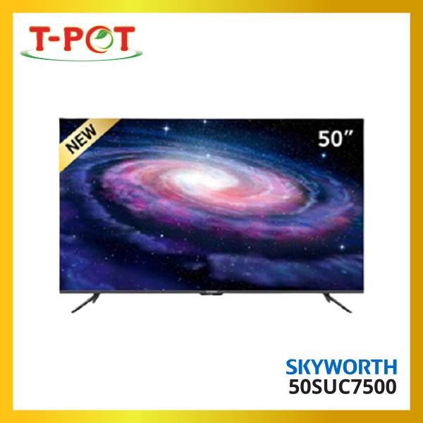 SKYWORTH 50'' 4K Ultra HD Android TV 50SUC7500 - T-Pot @ Kota Kemuning